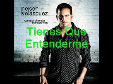 Tienes Que Entenderme Nelson Velasquez