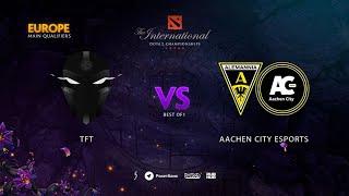 TFT vs Aachen City Esports, TI9 Qualifiers EU, bo1 [Lex]