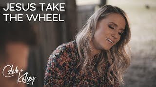 Video Jesus Take The Wheel | Caleb and Kelsey MP3, 3GP, MP4, WEBM, AVI, FLV Mei 2019