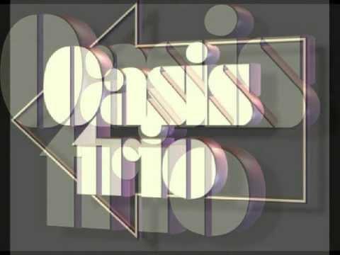 Oasis trio