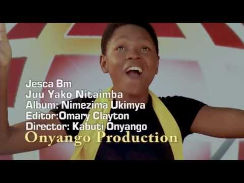 Jessica BM- Juu Yako Nitaimba -Official Video