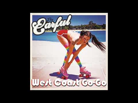 "The Earful ""West Coast Go-Go (Feat. Malcolm Ryker"""