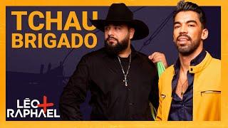 Léo e Raphael - Tchau Brigado (CLIPE OFICIAL)