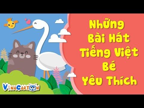 Tuyển chọn những Bài Hát Tiếng Việt Các Bé Yêu Thích - phần 1