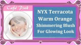 Cosmetic Products Review | NYX Terracota Warm Orange Shimmering Blush | Beauty, Fashion&Makeup