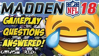 What's Top 100 Questions Answered About Madden 18 Gameplay by GmiasWorld  Parody About Madden 18 Gameplay All About? Watch and find out! Subscribe to GmiasWorld! http://bit.ly/GmiasWorldMadden 17 Ultimate Team Playlist! https://www.youtube.com/playlist?list=PLgaB7bFsKcslR3SV6E3TZSNIyuhEg64pIGmiasWorld Madden Content Features:MUT 17, madden 17 ultimate team, madden 17, madden 17 interceptions, madden 17 tips, madden 17 most feared, gmiasworld rage, how to intercept in madden 17, how to strip the ball in madden 16, mut 17 most feared, most feared mut 17, how to intercept in madden 16, madden 17 how to intercept, madden 17 update, & how to get interceptions in madden 17! Connect With GmiasWorld Anytime! Click A Link Below!  Sub To My Podcast Channel ►http://bit.ly/GmiaYouTubeTwitch ►http://bit.ly/GmiasWorldTwitchTwitter ►http://bit.ly/GmiasWorldTwitterPodcasts (iTunes) ►http://bit.ly/GmiasWorldPodcastPodcasts (Android) ►https://play.google.com/store/apps/details?id=com.libsyn.android.podcastBox&hl=enWebsite ►http://bit.ly/GmiasWorldWebsite Facebook ►http://bit.ly/GmiasWorldFacebookInstagram ►http://bit.ly/GmiasWorldInstagramBuy A T Shirt & More! ►http://bit.ly/GmiasWorldTShirtsSoundCloud ►http://bit.ly/GmiasWorldSoundCloudiHeartRADIO ►http://www.iheart.com/show/263-GmiasWorlds-Podcast/episodes/Game: Madden NFL 17