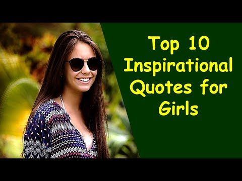 Famous quotes - Top 10 Inspirational Quotes for Girls  Girl Empowerment Quotes  Quotes for Teen Girls