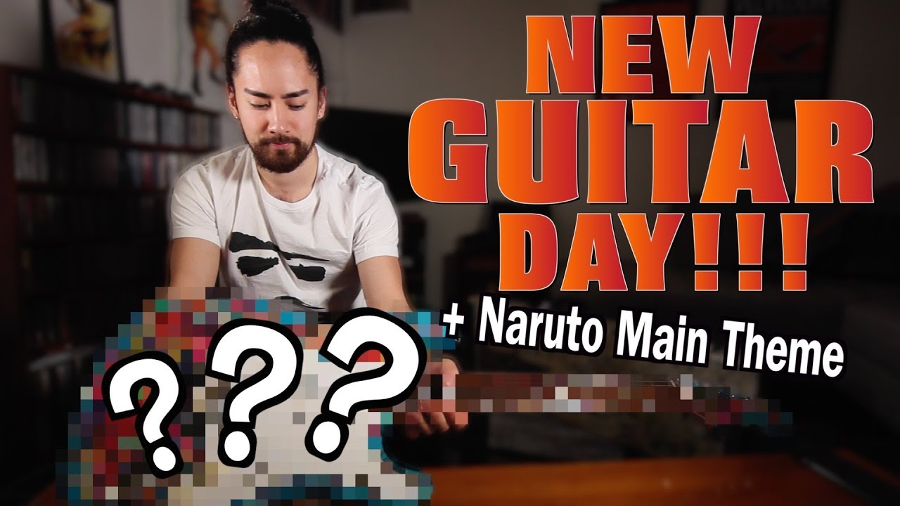"New Guitar Day + ""Naruto Main Theme"""