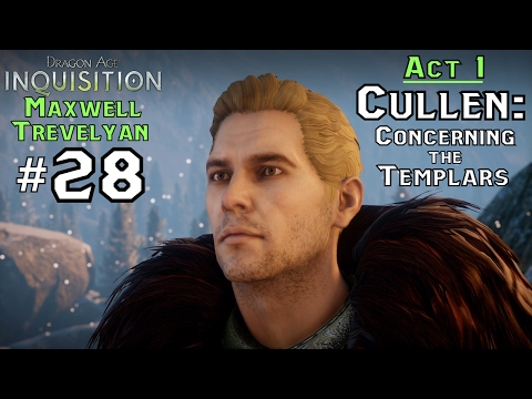 DA: Inquisition [Male Trevelyan] (28) Act 1 - Cullen: Concerning the Templars