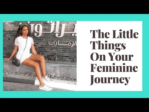 The Little Things On Your Feminine Journey