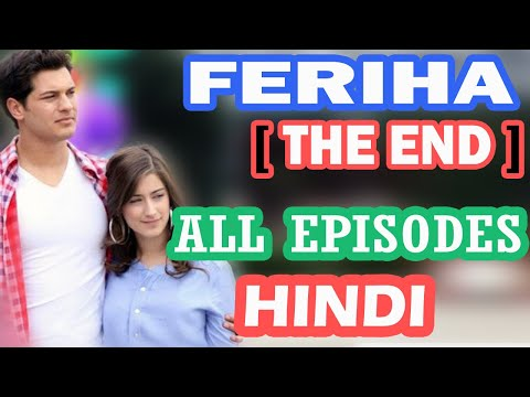 Feriha ALL EPISODES in HINDI watch online | 100% REAL | Download Season 1, 2 & 3 Serial Dailymotion