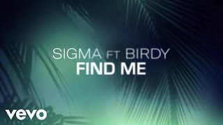 Nonton Sigma - Find Me (Acoustic Lyric Video) ft. Birdy Film Subtitle Indonesia Streaming Movie Download