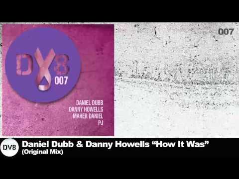 Daniel Dubb & Danny Howells - How It Was (Original Mix) [DV8]