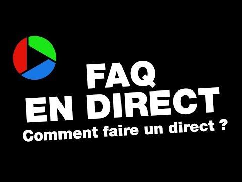 Comment faire un direct ? [FAQ EN DIRECT] RVB
