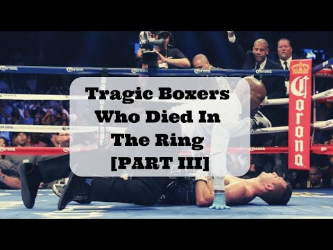 Tragic Boxers Who Died In The Ring [ PART III ]