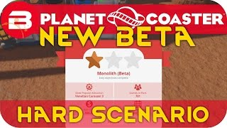 Planet Coaster BETA - Hard Mode Scenario Star Rating!
