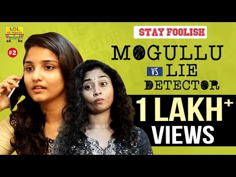 Mogullu ( మొగుళ్లు) Vs Lie Detector | STAY FOOLISH  - Episode #2 | Comedy Web Series | Lol Ok Please