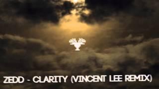 ZEDD feat. Foxes - Clarity (Vincent Lee Remix)