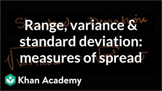 Range, variance and standard deviation as measures of dispersion | Khan Academy