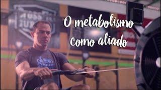 O metabolismo como aliado