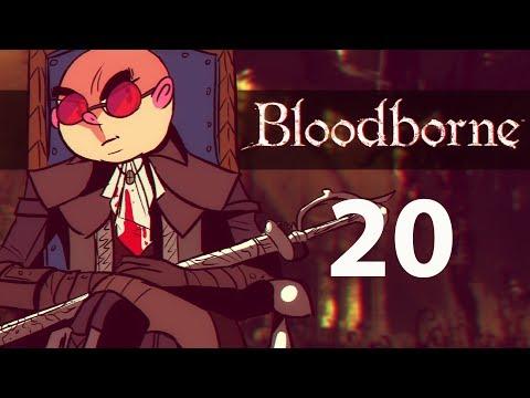 Northernlion Plays Again - Bloodborne [Episode 20] (Twitch VOD)