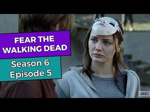 Fear the Walking Dead: Season 6 Episode 5 RECAP