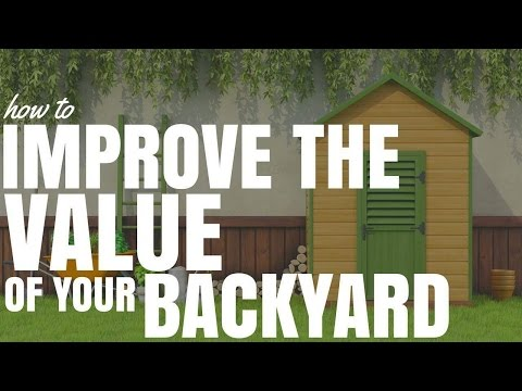 How To Improve The Value Of Your BackYard (Ep121)
