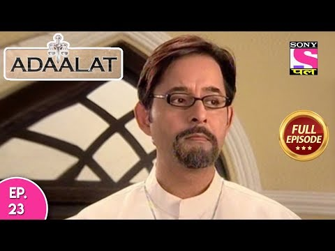 Adaalat - Full Episode 23 - 22nd January, 2018
