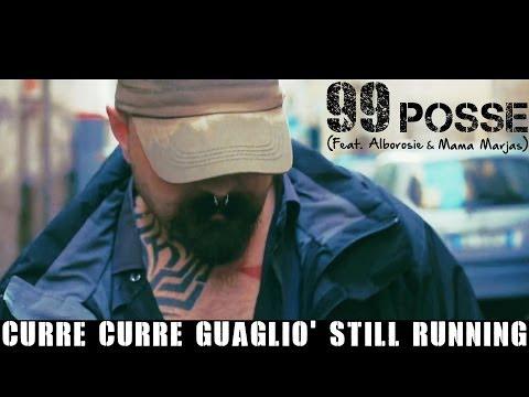 99 posse feat. mama marjas ed alborosie - curre curre guagliò still runn