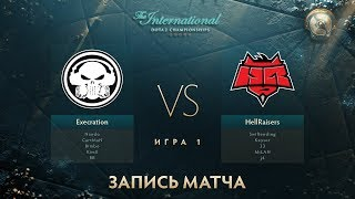 Execration vs Hellraisers, The International 2017, Групповой Этап, Игра 1
