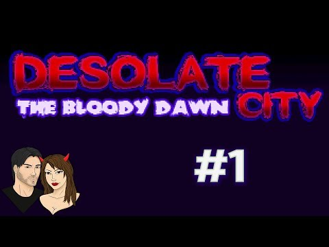 Desolate City: The Bloody Dawn - Parte 1 (Let's Play)