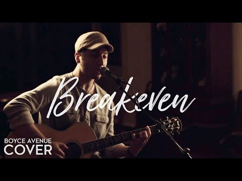 breakeven - Tickets + VIP Meet & Greets: http://smarturl.it/BATour iTunes: http://smarturl.it/BoyceNASV4 Spotify: http://smarturl.it/BoyceNASV4Spotify Boyce Avenue cover...