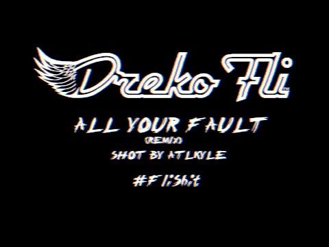 All Your Fault (REMIX) - OFFICIAL VIDEO - Dreko Fli