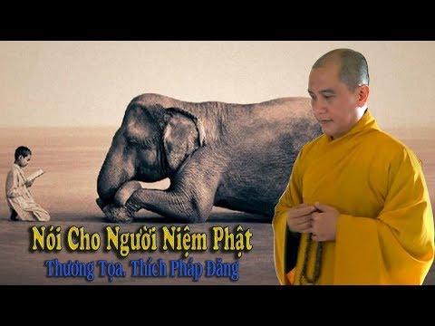 Nói Cho Người Niệm Phật - TT. Thích Pháp Đăng