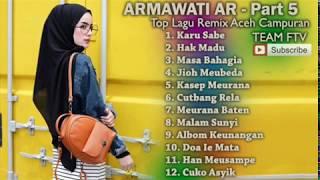 Video ARMAWATI AR Full Album - LIRIK LAGU ACEH - Part 2 MP3, 3GP, MP4, WEBM, AVI, FLV September 2018
