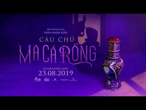 CẬU CHỦ MA CÀ RỒNG - Trailer | Khởi chiếu toàn quốc ngày 23.08.2019 - Thời lượng: 96 giây.