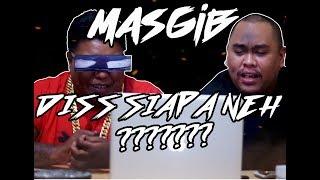 Video MASGIB DISS SIAPA NEH ????    MASGIB - DISTRACT MP3, 3GP, MP4, WEBM, AVI, FLV Februari 2019