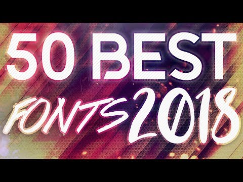 Top 50 *BEST* FREE FONTS TO USE FOR YOUTUBE 2018!!(Thumbnails/Banners/GFX&MORE!!) #2