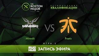 Mineski vs Fnatic, Boston Major Qualifiers - SEA Playoff, game 2 [Adekvat, 4ce]