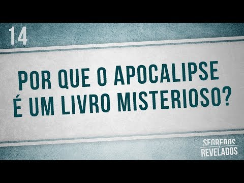 Por que o livro do Apocalipse é cheio de mistério? | Série: O Apocalipse | Segredos Revelados