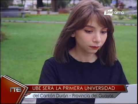 UBE será la primera universidad del cantón Durán - Provincia del Guayas