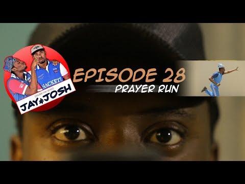 Jay & Josh Series 28 (prayer run)