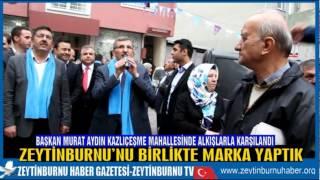 Başkan Murat Aydın Kazlıçeşme Mahhallesinde Alkışlarla Karşılandı