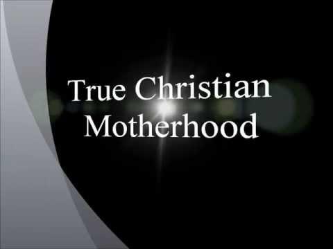 True Christian Motherhood