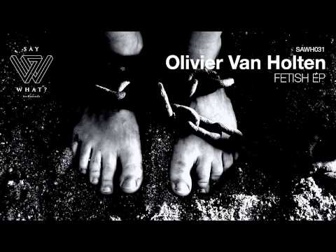 Olivier Van Holten - Trouble (Original Mix) [Say What? Recordings]