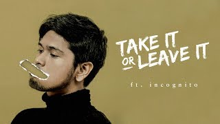 Video Petra Sihombing ft Incognito - Take It Or Leave It (Official Lyric Video) MP3, 3GP, MP4, WEBM, AVI, FLV April 2018