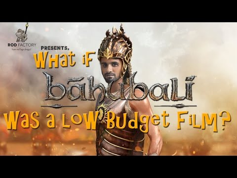 "What if ""Baahubali"" was made in low budget - RodFactory"