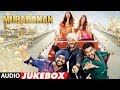 Mubarakan Full Album (Audio Jukebox) |  Anil Kapoor | Arjun Kapoor | Ileana D'Cruz | Athiya Shetty