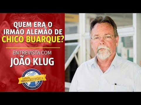 Quem era o IRMÃO ALEMÃO de CHICO BUARQUE? Entrevista com João Klug