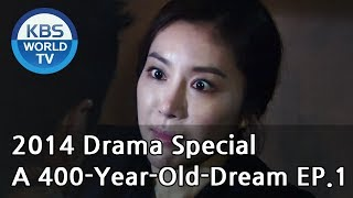 Video A 400-Year-Old Dream | 사백년의 꿈 - Part 1 (Drama Special / 2014.08.29) MP3, 3GP, MP4, WEBM, AVI, FLV Maret 2018